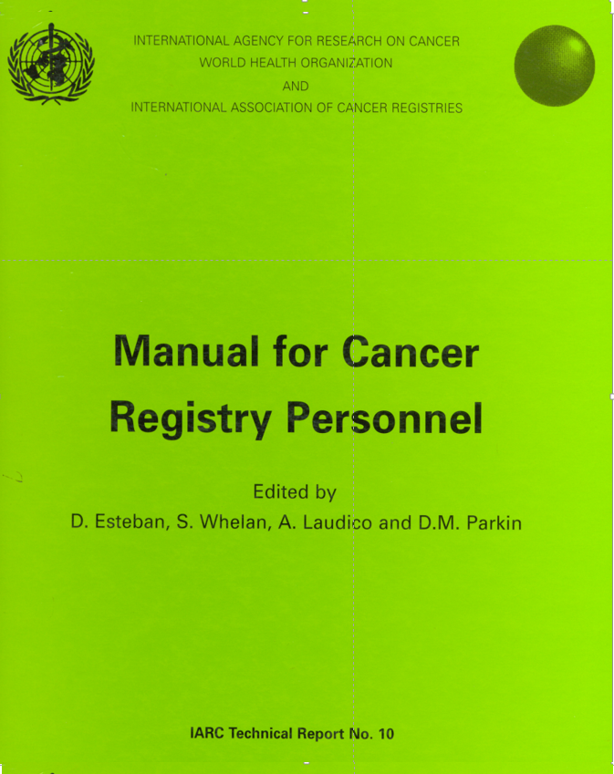 Manual for Cancer Registry Personnel IARC Pub